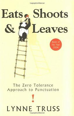 Eats shoots and leaves: The Zero Tolerance Approach to Punctuation,Lynne Truss