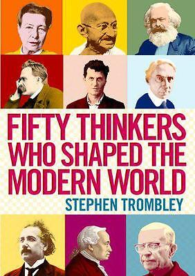Fifty Thinkers Who Shaped the Modern World by Trombley, Stephen | Paperback Book