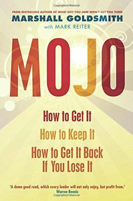 Mojo: How to Get It, How to Keep It, How to Get It Back When You Lose It by Gold