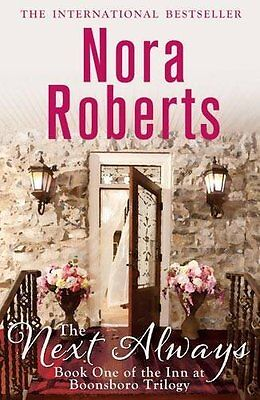 The Next Always: Book 1 of the Inn at Boonsboro Trilogy,Nora Roberts