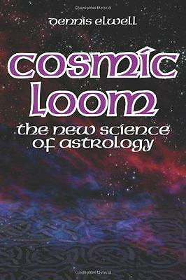Cosmic Loom: The New Science of Astrology by Dennis Elwell | Paperback Book | 97