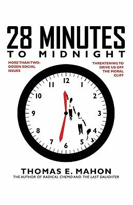 28 Minutes to Midnight: More Than Two-Dozen Social Issues Threatening to Drive U
