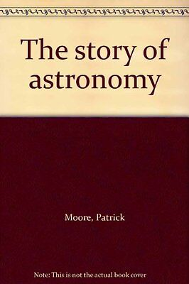 The story of astronomy,Patrick Moore