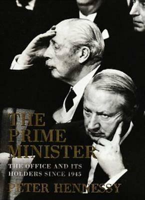 The Prime Minister: The Office and Its Holders Since 1945,Peter Hennessy