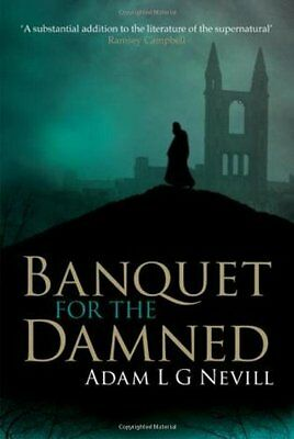 Banquet for the Damned,Adam L G Nevill