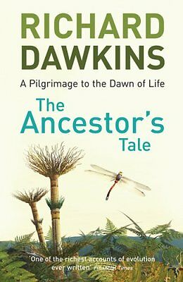 The Ancestor's Tale: A Pilgrimage to the Dawn of Life,Richard Dawkins