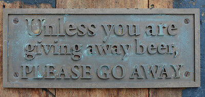 """""""Unless You Are Giving Away Free Beer, PLEASE GO AWAY"""" New, Old Style Wall Sign"""