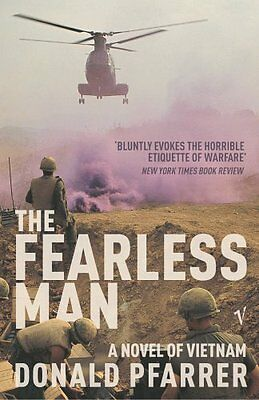 The Fearless Man: A Novel of Vietnam,Donald Pfarrer