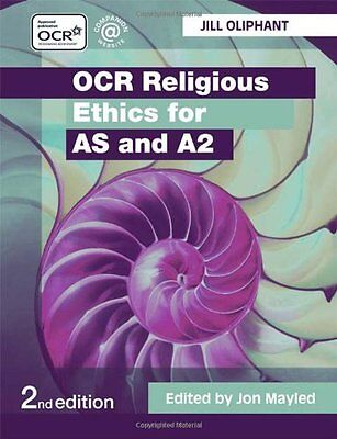 OCR Religious Ethics for AS and A2,Jill Oliphant, Jon Mayled