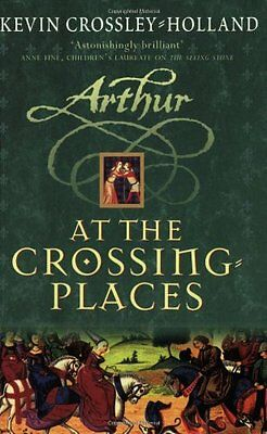 At the Crossing Places: Book 2 (Arthur),Kevin Crossley-Holland