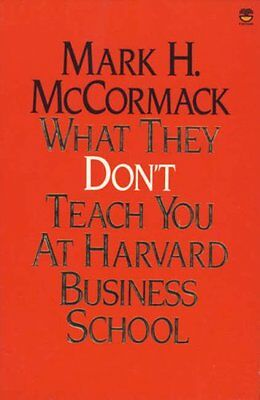 What They Don't Teach You at Harvard Business School (A John Boswell's Associa,
