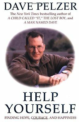 Help Yourself: Finding Hope, Courage, and Happiness,Dave Pelzer
