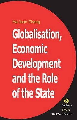 Globalisation, Economic Development & the Role of the State by Ha-Joon Chang NEW