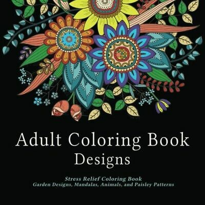 Adult Coloring Book Designs: Stress Relief Coloring Book