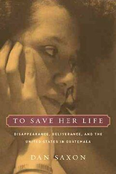 To Save Her Life – Disappearance, Deliverance and the United States in Gua