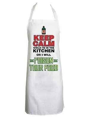 Keep Calm While I'm In The Kitchen Or I Will Poison Your Food Apron