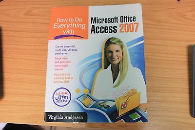 How to Do Everything with Microsoft Office Access 2007 by Virginia Andersen...