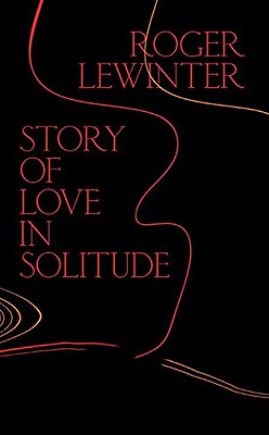 Story of Love in Solitude, Good Condition Book, Careau, Rachel, Lewinter, Roger,