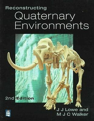 Reconstructing Quaternary Environments,J.J. Lowe, M.J.C. Walker