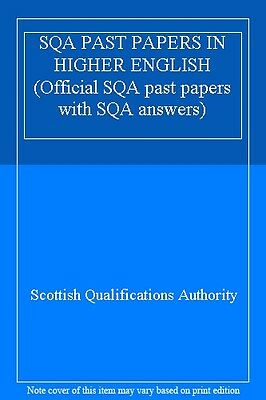 SQA PAST PAPERS IN HIGHER ENGLISH (Official SQA past papers with SQA answers),S