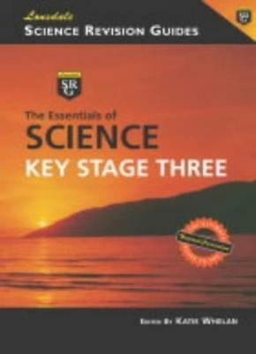 The Essentials of Science: Key Stage 3 (Science Revision Guide),Katie Whelan