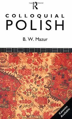 Colloquial Polish: The Complete Course for Beginners: A Complete Language Cour,