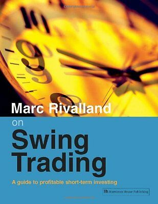 Marc Rivalland on Swing Trading: A Guide to Profitable Short-Term Investing: A,