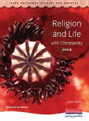 GCSE Religious Studies for Edexcel: Religion and Life with Christianity,Ina Tay