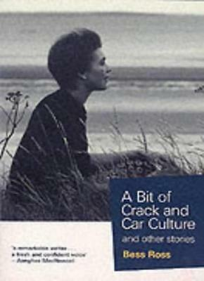 A Bit of Crack and Car Culture and Other Stories,Bess Ross,Aonghas MacNeacail