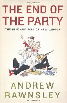 The End of the Party: The Rise and Fall of New Labour,Andrew Rawnsley