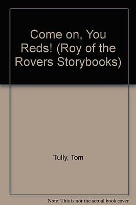 Come on, You Reds! (Roy of the Rovers Storybooks),Tom Tully
