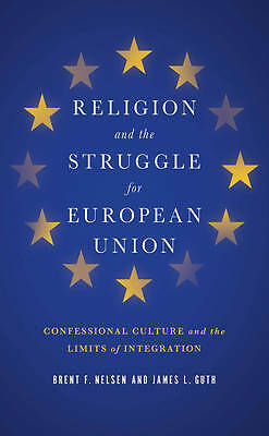 Religion and the Struggle for European Union, Brent F. Nelsen