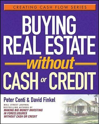 Buying Real Estate Without Cash or Credit, Peter Conti