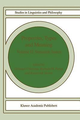 Properties, Types and Meaning: Volume II: Semantic Issues by Gennaro Chierchia (
