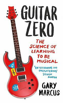 Guitar Zero: The Science Of Learning To Be Musical, By Marcus, Gary,in Used but