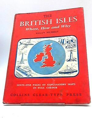 The British Isles: Where, How, And Why  Book ( Allan Murray - 1958) (ID:22183)