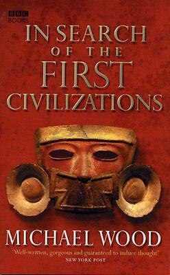 In Search Of The First Civilizations by Michael Wood | Paperback Book | 97805635