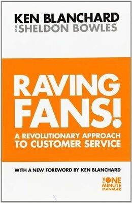The One Minute Manager - Raving Fans!: Revolutionary Approach to Customer Servic