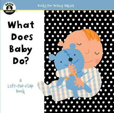 Begin Smart: What Does Baby Do? A First Lift-The-Flap Book (Begin Smart(tm)) by