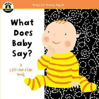 Begin Smart: What Does Baby Say? A First Lift-The-Flap Book (Begin Smart(tm)) by