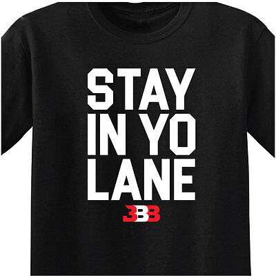 Bbb - Mens Black T-Shirt - Stay In Yo Lane - Los Angeles Showtime Lake Show