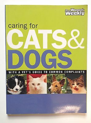 BOOK: The Aust. Women's Weekly Caring For CATS & DOGS paperback