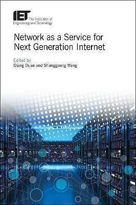 Network as a Service for Next Generation Internet, Qiang Duan