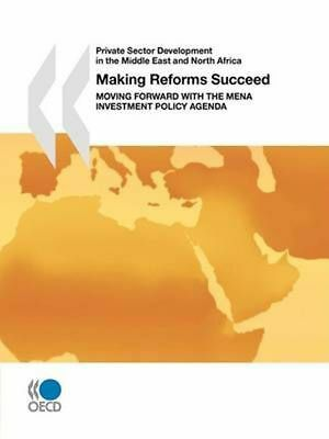 Private Sector Development in the Middle East and North Africa Making Reforms Su
