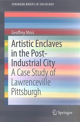 Artistic Enclaves in the Post-industrial City: A Case Study of Lawrenceville Pit