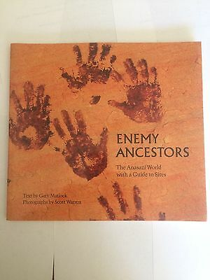 Enemy Ancestors  The Anasazi World with a Guide to Sites  by Matlock & Warren