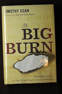 The Big Burn by Timothy Egan First Edition Hardcover