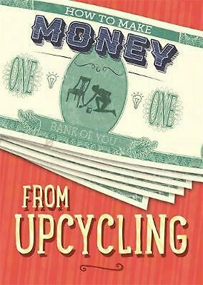 How to Make Money from Upcycling by Rita Storey Hardcover Book Free Shipping!