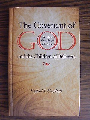 book--THE COVENANT OF GOD AND THE CHILDREN OF BELIEVERS by David Engelsma