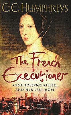 The French Executioner, C.C. Humphreys | Paperback Book | New | 9780752848303
